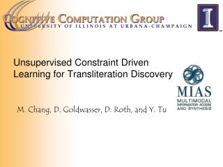 Unsupervised Constraint Driven Learning for Transliteration Discovery