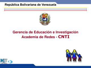 Gerencia de Educación e Investigación Academia de Redes -  CNTI