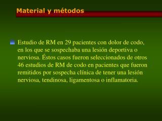 Estudio de RM en 29 pacientes con dolor de codo, en los que se sospechaba una lesión deportiva o
