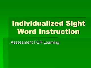 Individualized Sight Word Instruction