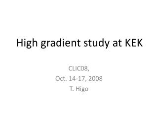 High  gradient study at KEK