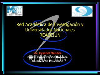 Red Académica de Investigación y Universidades Nacionales REACCIUN