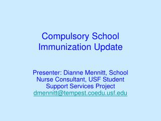 Compulsory School  Immunization Update