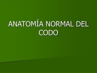 ANATOMÍA NORMAL DEL CODO