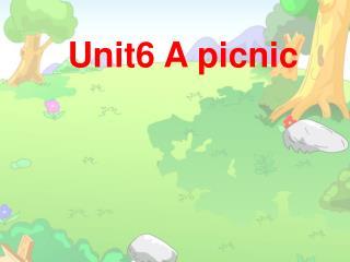Unit6 A picnic