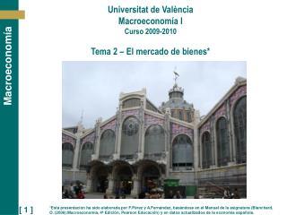 Universitat de Val ncia Macroeconom a I Curso 2009-2010   Tema 2   El mercado de bienes