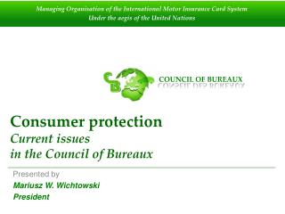 Consumer protection Current issues in the Council of Bureaux