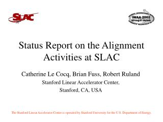 Status Report on the Alignment Activities at SLAC