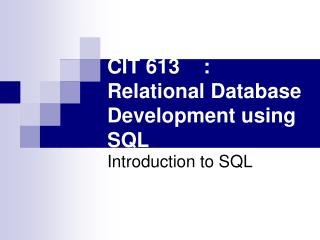 CIT 613: Relational Database Development using SQL