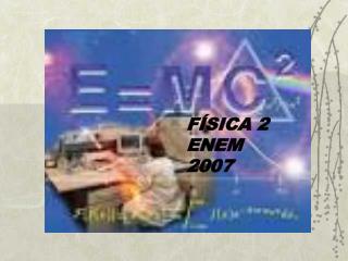 FÍSICA 2  ENEM 2007
