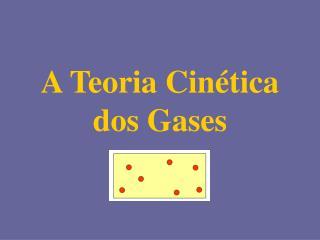 A Teoria Cinética dos Gases
