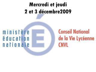 Mercredi et jeudi 2 et 3 décembre2009