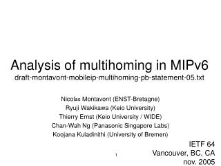 Analysis of multihoming in MIPv6 draft-montavont-mobileip-multihoming-pb-statement-05.txt
