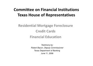 Committee on Financial Institutions Texas House of Representatives