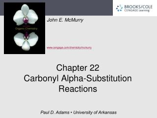 Chapter 22 Carbonyl Alpha-Substitution Reactions