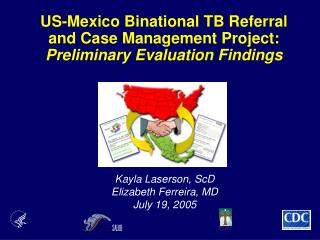 US-Mexico Binational TB Referral  and Case Management Project:  Preliminary Evaluation Findings