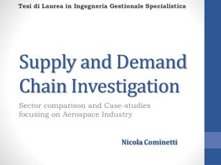 Supply and  Demand  Chain  Investigation