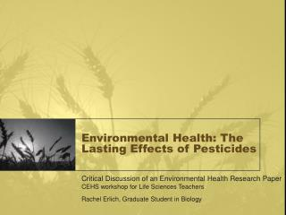 Environmental Health: The Lasting Effects of Pesticides