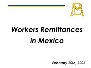 Workers Remittances in Mexico
