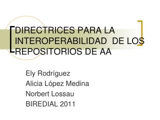 DIRECTRICES PARA LA INTEROPERABILIDAD  DE LOS REPOSITORIOS DE AA