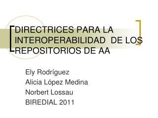 DIRECTRICES PARA LA INTEROPERABILIDAD  DE LOS REPOSITORIOS DE AA