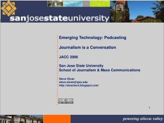 Emerging Technology: Podcasting  Journalism is a Conversation  JACC 2006  San Jose State University School of Journalism