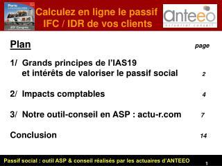 Plan  page 1/  Grands principes de l'IAS19 et intérêts de valoriser le passif social 2