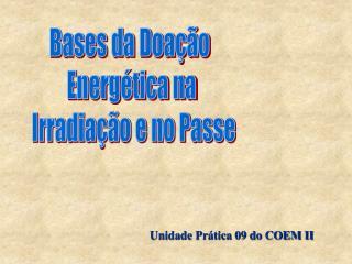Bases da Doação  Energética na   Irradiação e no Passe