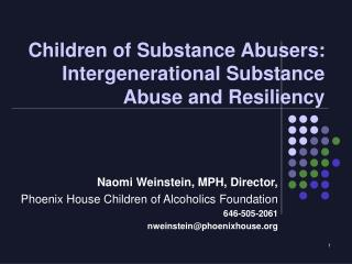 Children of Substance Abusers:  Intergenerational Substance Abuse and Resiliency