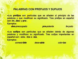 PALABRAS CON PREFIJOS Y SUFIJOS