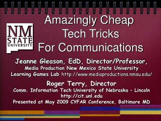 Jeanne Gleason,  EdD , Director/Professor, Media Production  New Mexico State University