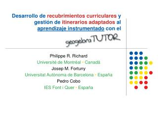 Philippe R. Richard Université de Montréal  •  Canad á Josep M. Fortuny