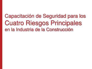 Capacitaci n de Seguridad para los Cuatro Riesgos Principales en la Industria de la Construcci n