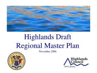 Highlands Draft Regional Master Plan November 2006