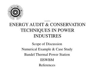 RAMAKRISHNA  ENERGY AUDIT  CONSERVATION TECHNIQUES IN POWER INDUSTIRES