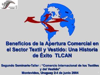 Beneficios de la Apertura Comercial en el Sector Textil y Vestido: Una Historia de �xito  TLCAN
