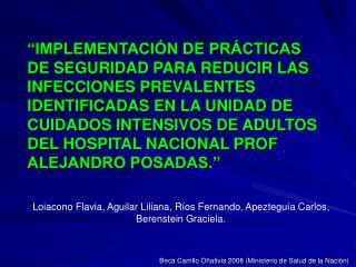 IMPLEMENTACI N DE PR CTICAS DE SEGURIDAD PARA REDUCIR LAS INFECCIONES PREVALENTES IDENTIFICADAS EN LA UNIDAD DE CUIDADO