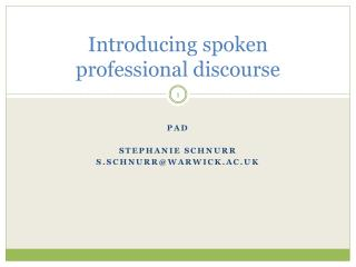 Introducing spoken professional discourse