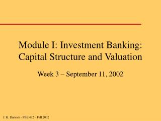 Module I: Investment Banking: Capital Structure and Valuation