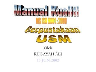 Oleh  RUGAYAH ALI 15 JUN 2002
