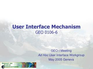 User Interface Mechanism GEO 0106-6