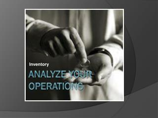 Analyze your Operations