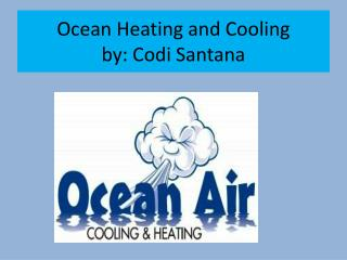 Ocean Heating and Cooling by:  Codi  Santana