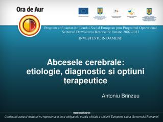 Abcesele cerebrale : etiologie, diagnostic si optiuni terapeutice