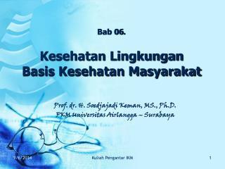 Bab 0 6 . Kesehatan Lingkungan  Basis Kesehatan Masyarakat