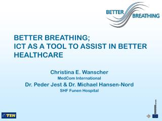 BETTER BREATHING;  ICT AS A TOOL TO ASSIST IN BETTER HEALTHCARE