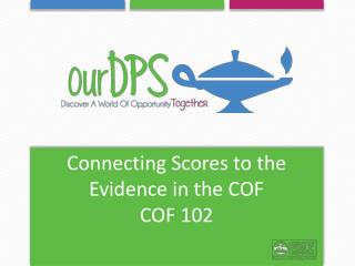 Connecting Scores to the Evidence in the COF COF 102
