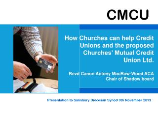 How Churches can help Credit Unions and the proposed Churches' Mutual Credit Union Ltd.