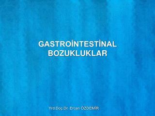 GASTROİNTESTİNAL BOZUKLUKLAR
