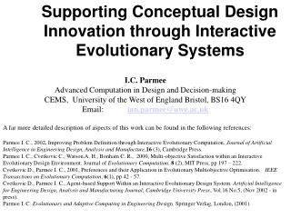 Supporting Conceptual Design Innovation through Interactive Evolutionary Systems I.C. Parmee